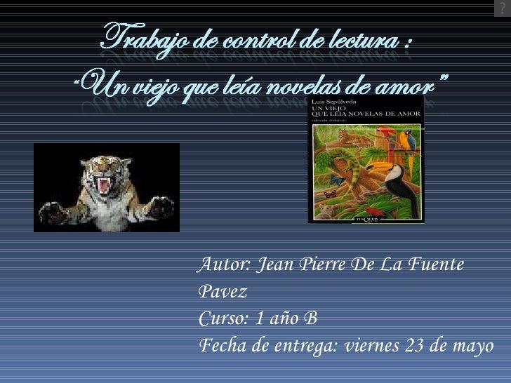 Autor: Jean Pierre De La Fuente Pavez Curso: 1 año B Fecha de entrega: viernes 23 de mayo