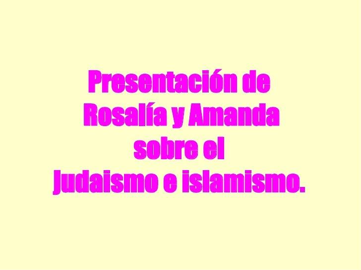 Presentación de Rosalía y Amanda sobre el  judaismo e islamismo.
