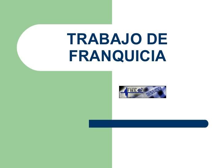 TRABAJO DE FRANQUICIA