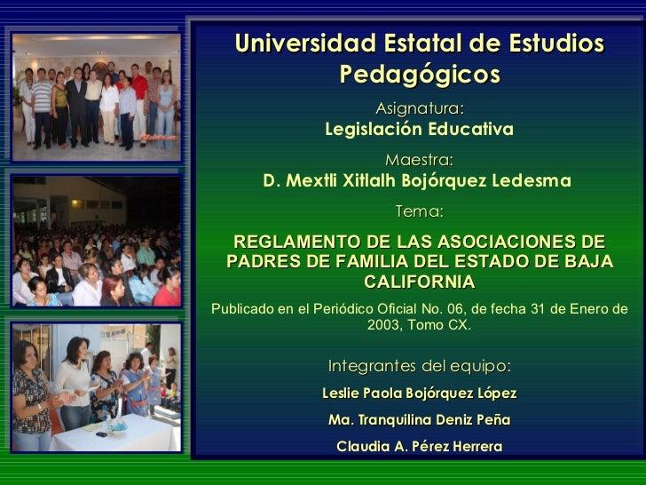 Universidad Estatal de Estudios Pedagógicos Asignatura: Legislación Educativa Maestra: D. Mextli Xitlalh Bojórquez Ledesma...
