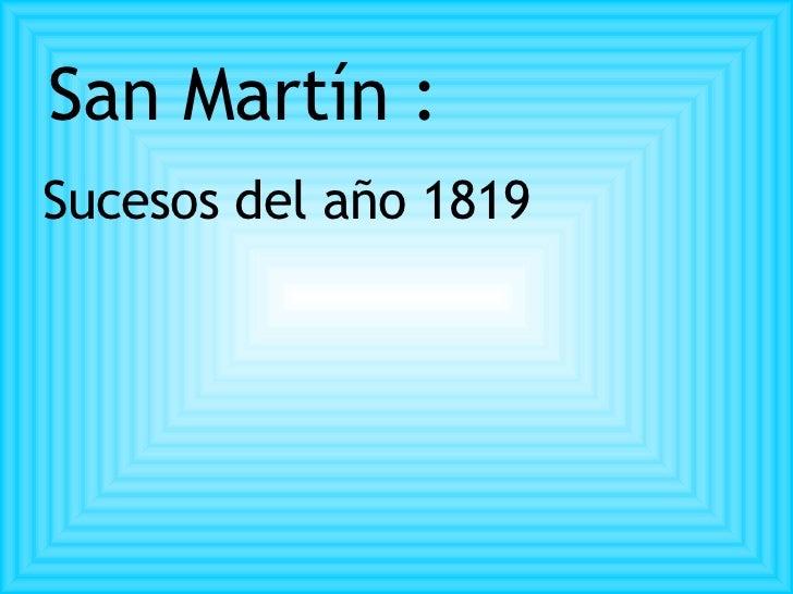 San Martín :  Sucesos del año 1819