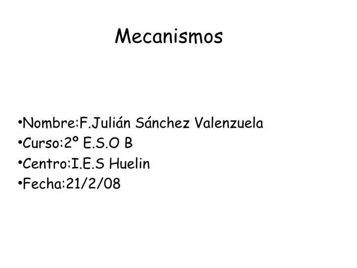 <ul><li>Nombre:F.Julián Sánchez Valenzuela </li></ul><ul><li>Curso:2º E.S.O B </li></ul><ul><li>Centro:I.E.S Huelin </li><...