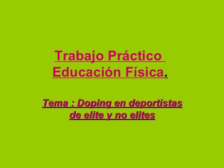 Trabajo Práctico  Educación Física . Tema : Doping en deportistas de elite y no elites