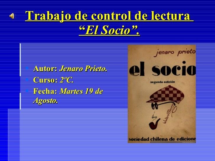 """Trabajo de control de lectura  """" El Socio"""". <ul><li>Autor:  Jenaro Prieto. </li></ul><ul><li>Curso:  2ºC. </li></ul><ul><l..."""