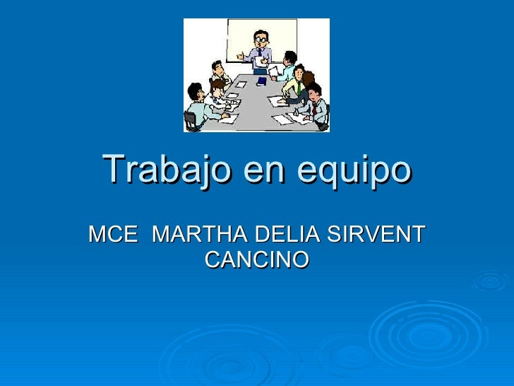 Trabajo en equipo MCE  MARTHA DELIA SIRVENT CANCINO