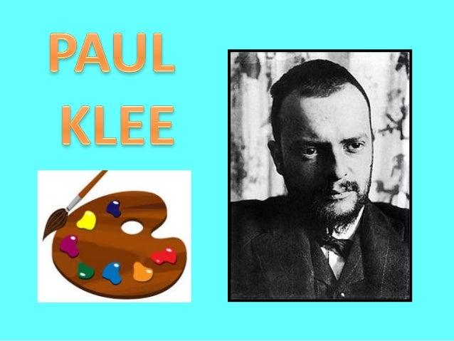  Paul Klee fue un pintor que nació en 1879, en un pueblo llamado Munchenbuchsee que está en Suiza.  Sus padres eran prof...
