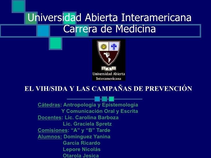 Universidad Abierta Interamericana Carrera de Medicina Cátedras : Antropología y Epistemología Y Comunicación Oral y Escri...