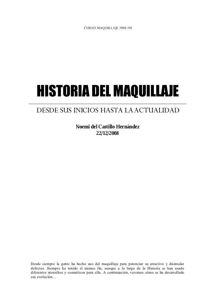 CURSO MAQUILLAJE 2008/09        HISTORIA DEL MAQUILLAJE    DESDE SUS INICIOS HASTA LA ACTUALIDAD                          ...