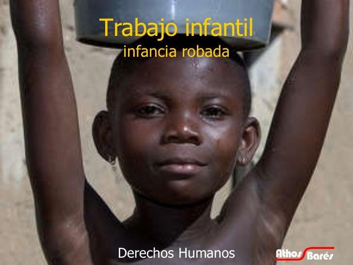 Trabajo infantil infancia robada Derechos Humanos