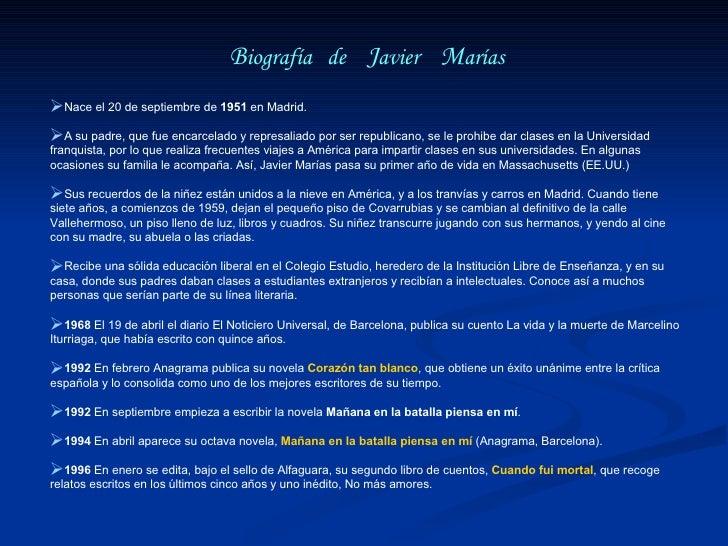 <ul><li>B iografía de   J avier   M arías </li></ul><ul><li>Nace el 20 de septiembre de  1951  en Madrid.  </li></ul...