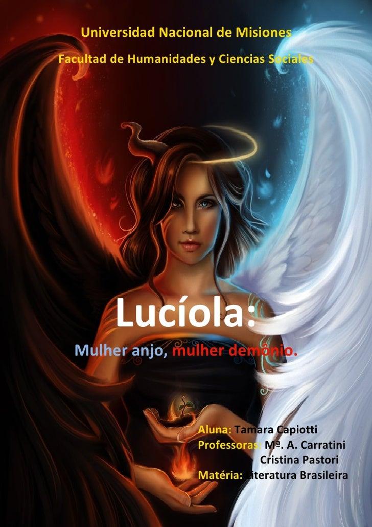 Universidad Nacional de MisionesFacultad de Humanidades y Ciencias Sociales         Lucíola:  Mulher anjo, mulher demônio....