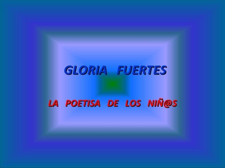 GLORIA  FUERTES LA  POETISA  DE  LOS  NIÑ@S