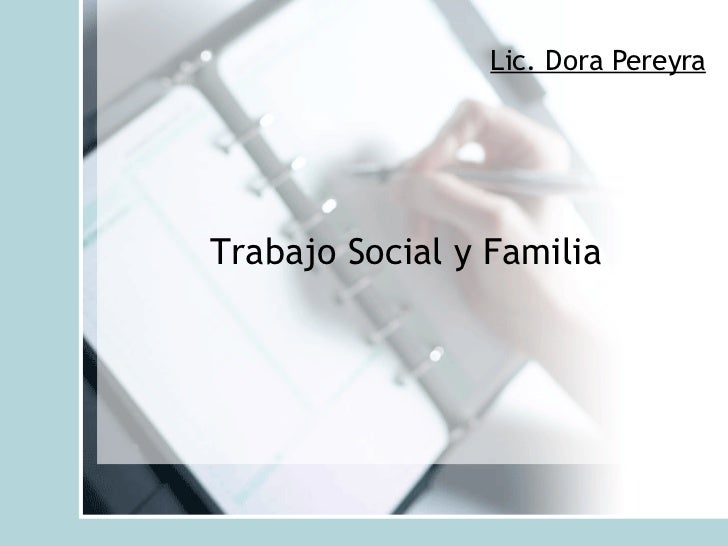 Trabajo Social y Familia Lic. Dora Pereyra