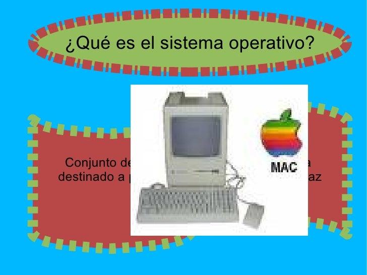 Conjunto de programas de la computadora  destinado a permitir una administración eficaz de sus recursos.