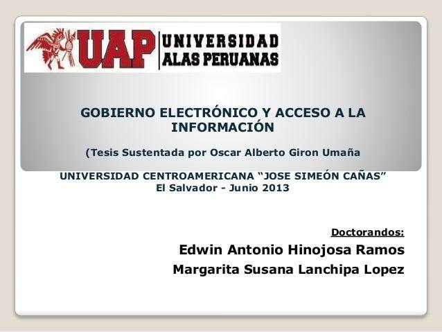 GOBIERNO ELECTRÓNICO Y ACCESO A LA INFORMACIÓN (Tesis Sustentada por Oscar Alberto Giron Umaña UNIVERSIDAD CENTROAMERICANA...