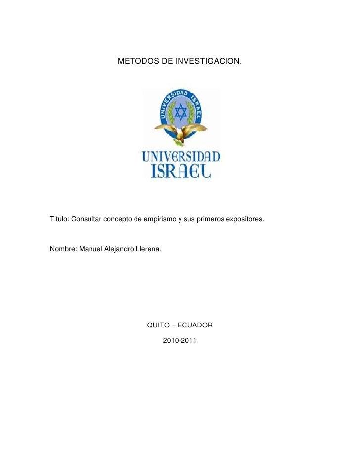METODOS DE INVESTIGACION.<br />Titulo: Consultar concepto de empirismo y sus primeros expositores.<br />Nombre: Manuel Ale...