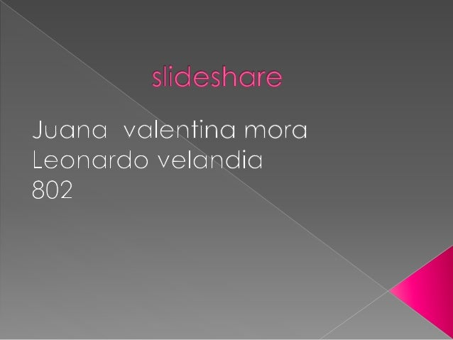  Que es slideshare  Como funciona  Para que se utiliza  Que tipo de archivos se pueden subir  Ventajas de slideshare ...