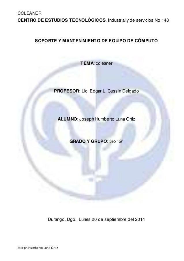 CCLEANER  CENTRO DE ESTUDIOS TECNOLÓGICOS, Industrial y de servicios No.148  SOPORTE Y MANTENIMIENTO DE EQUIPO DE CÓMPUTO ...
