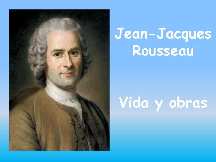 Jean-Jacques  RousseauVida y obras