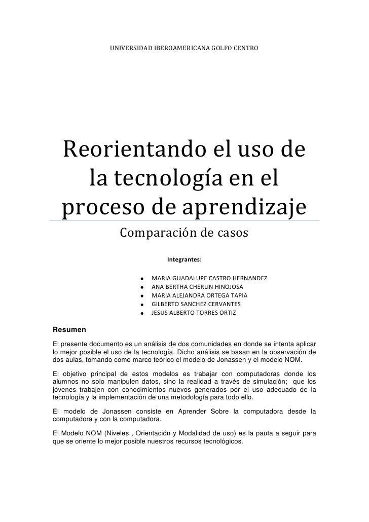 UNIVERSIDAD IBEROAMERICANA GOLFO CENTRO       Reorientando el uso de     la tecnología en el   proceso de aprendizaje     ...