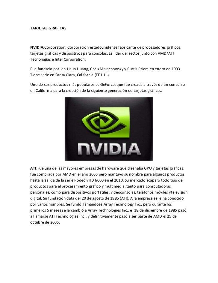 TARJETAS GRAFICASNVIDIA:Corporation. Corporación estadounidense fabricante de procesadores gráficos,tarjetas gráficas y di...