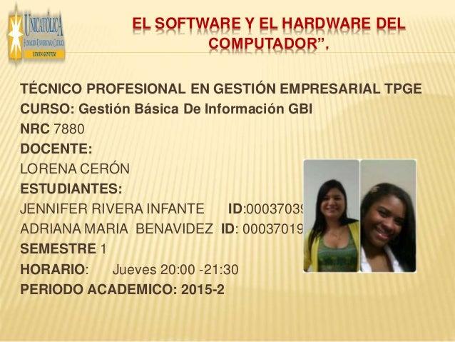 """EL SOFTWARE Y EL HARDWARE DEL COMPUTADOR"""". TÉCNICO PROFESIONAL EN GESTIÓN EMPRESARIAL TPGE CURSO: Gestión Básica De Inform..."""
