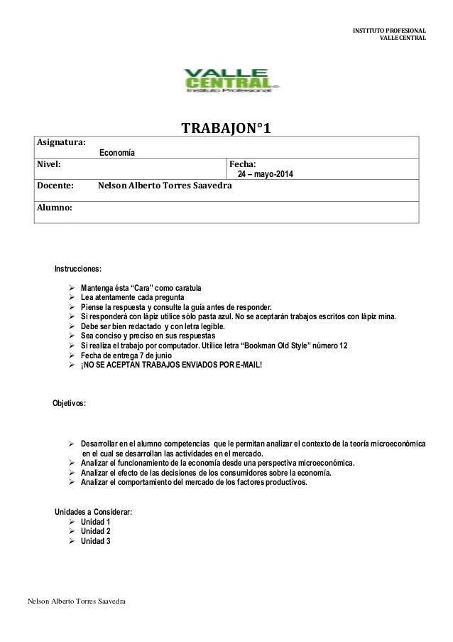 INSTITUTO PROFESIONAL VALLE CENTRAL Nelson Alberto Torres Saavedra TRABAJON°1 Asignatura: Economía Nivel: Fecha: 24 – mayo...