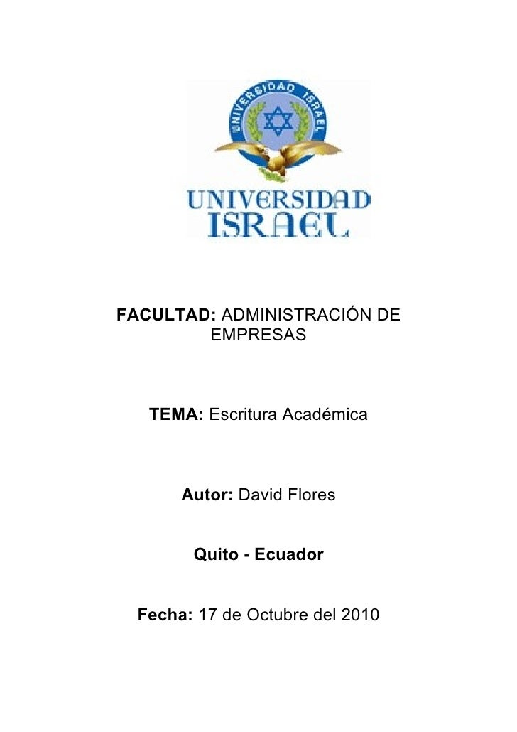 FACULTAD: ADMINISTRACIÓN DE         EMPRESAS       TEMA: Escritura Académica           Autor: David Flores           Quito...