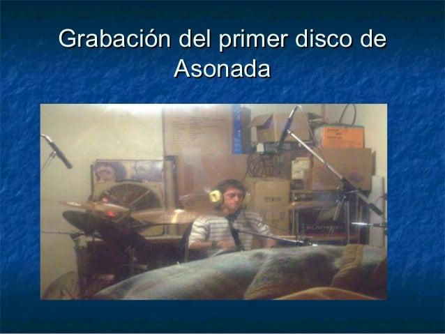 Grabación del primer disco deGrabación del primer disco de AsonadaAsonada