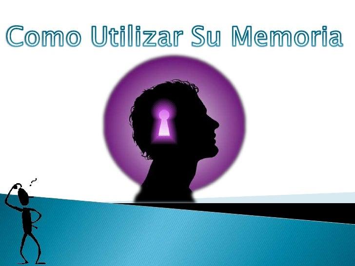 La memoria humana es extraordinaria por más que a esto se le opongan los siguientesargumentos:1-La mayoría de las personas...