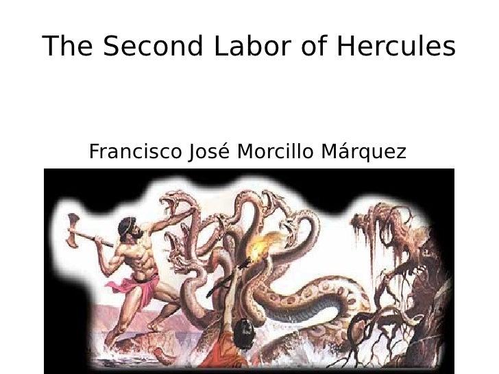 The Second Labor of Hercules Francisco José Morcillo Márquez