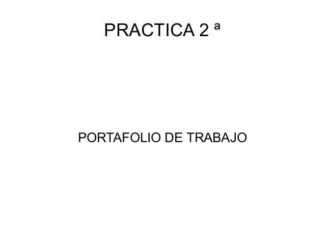 PRACTICA 2 ª  PORTAFOLIO DE TRABAJO