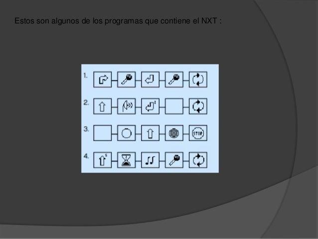 Estos son algunos de los programas que contiene el NXT :