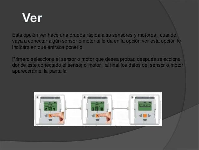 Esta opción ver hace una prueba rápida a su sensores y motores , cuandovaya a conectar algún sensor o motor si le da en la...