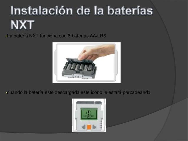 -La bateria NXT funciona con 6 baterías AA/LR6-cuando la batería este descargada este icono le estará parpadeando
