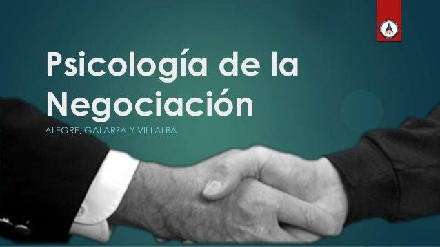 Psicología de la Negociación ALEGRE, GALARZA Y VILLALBA
