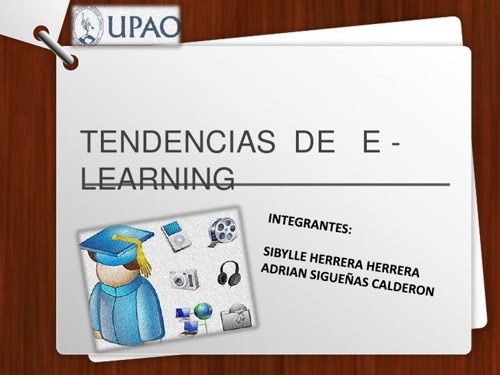 TENDENCIAS DE E -LEARNING