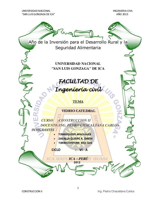 """UNIVERSIDAD NACIONAL INGENIERIA CIVIL """"SAN LUIS GONZAGA DE ICA"""" AÑO 2013 1 CONSTRUCCION II Ing. Pedro Chacaltana Carlos Añ..."""