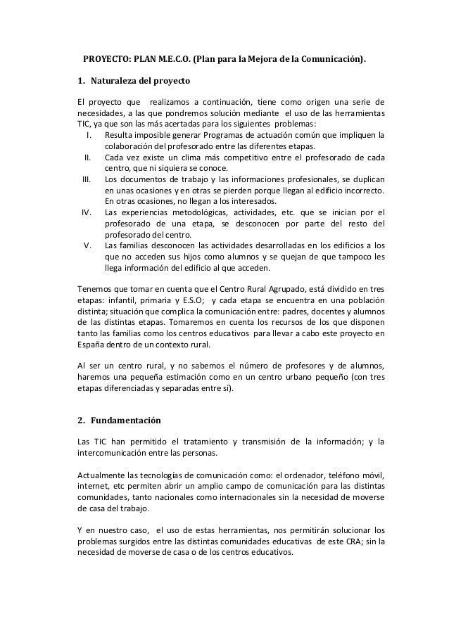 PROYECTO: PLAN M.E.C.O. (Plan para la Mejora de la Comunicación).1. Naturaleza del proyectoEl proyecto que realizamos a co...