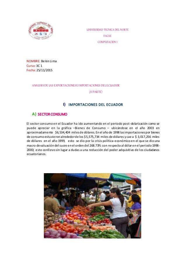 UNIVERSIDAD TECNICA DEL NORTE FACAE COMPUTACION I NOMBRE: BelénLima Curso:3C 1 Fecha:25/11/2015 ANALISISDELAS EXPORTACIONE...