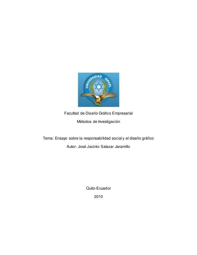 Facultad de Diseño Gráfico Empresarial Métodos de Investigación Tema: Ensayo sobre la responsabilidad social y el diseño g...