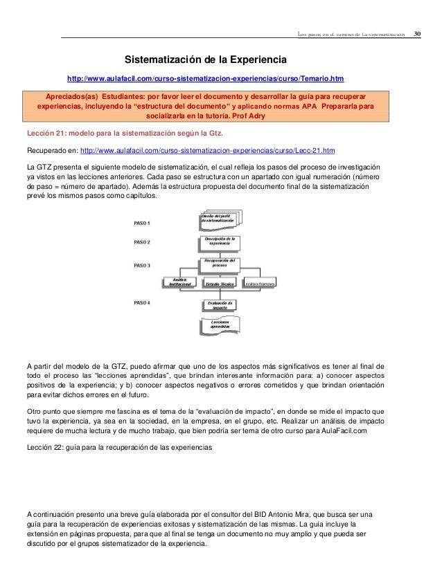 Los pasos en eL camino de La sistematización 30Sistematización de la Experienciahttp://www.aulafacil.com/curso-sistematiza...