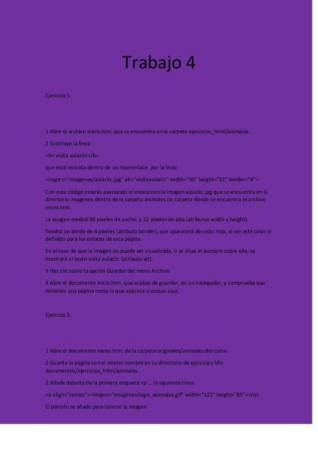 Trabajo 4 Ejercicio 1.  1 Abre el archivo inicio.htm, que se encuentra en la carpeta ejercicios_html/animales. 2 Sustituye...