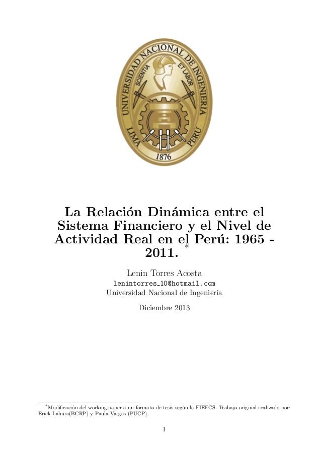 La Relaci´n Din´mica entre el o a Sistema Financiero y el Nivel de Actividad Real en el Per´ : 1965 u 2011. * Lenin Torres...