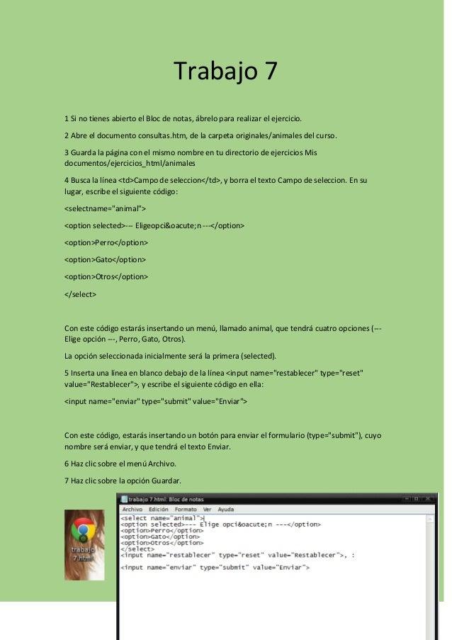 Trabajo 7 1 Si no tienes abierto el Bloc de notas, ábrelo para realizar el ejercicio. 2 Abre el documento consultas.htm, d...