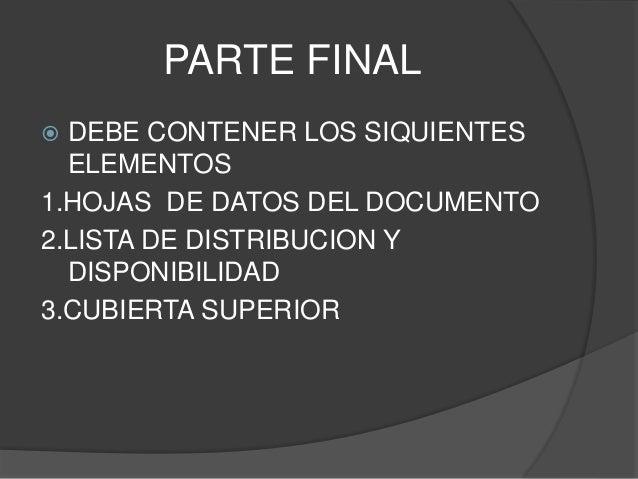 PARTE FINAL  DEBE CONTENER LOS SIQUIENTES ELEMENTOS 1.HOJAS DE DATOS DEL DOCUMENTO 2.LISTA DE DISTRIBUCION Y DISPONIBILID...