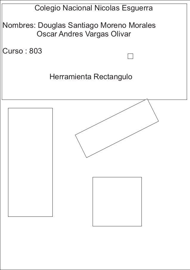 Colegio Nacional Nicolas Esguerra  Nombres: Douglas Santiago Moreno Morales  Oscar Andres Vargas Olivar  Curso : 803  Herr...