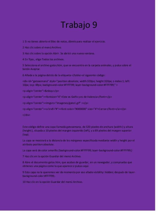 Trabajo 9 1 Si no tienes abierto el Bloc de notas, ábrelo para realizar el ejercicio. 2 Haz clic sobre el menú Archivo. 3 ...