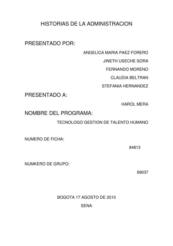 HISTORIAS DE LA ADMINISTRACION<br />PRESENTADO POR:  <br />ANGELICA MARIA PAEZ FORERO<br />JINETH USECHE SORA<br />FERNAND...