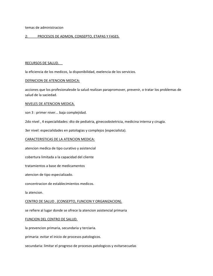 temas de administracion2:      PROCESOS DE ADMON, CONSEPTO, ETAPAS Y FASES.RECURSOS DE SALUD.la eficiencia de los medicos,...